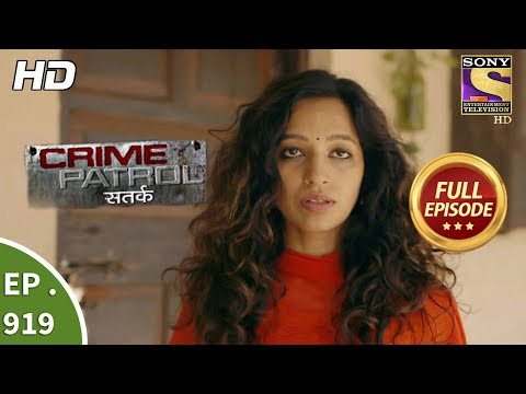 Crime Patrol Satark – Ep 919 – Full Episode – 13th May, 2018