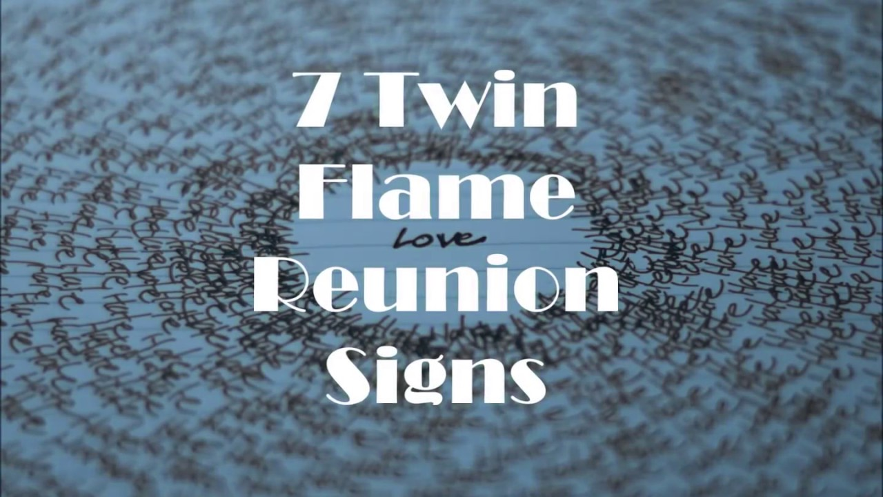 7 Twin Flame Reunion Signs