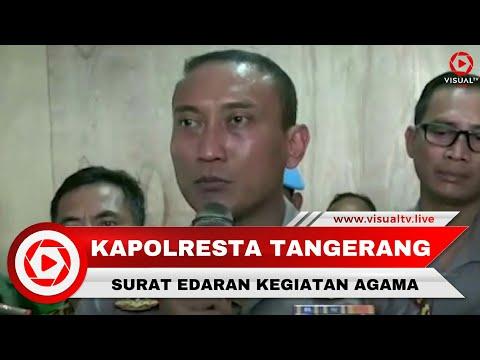 Klarifikasi Kapolresta Tangerang, tentang Surat Edaran Pelarangan Kegiatan Agama