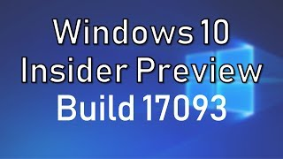 Windows 10 Insider Preview Build 17093