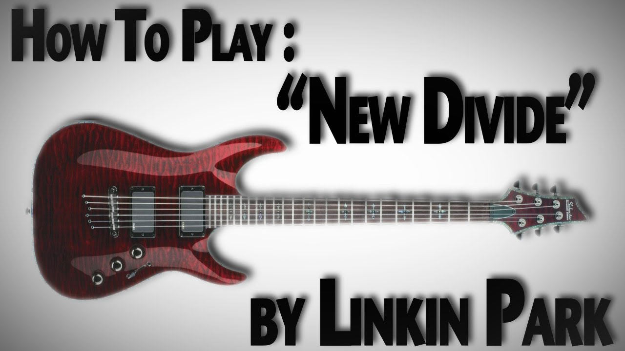 how to play new divide on guitar
