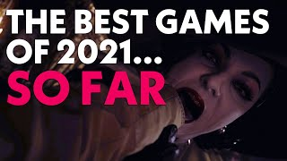The Best Games of 2021... So Far