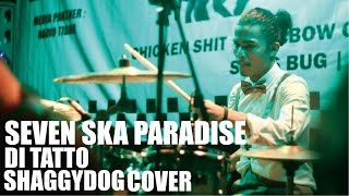SEVEN SKA PARADISE - DI TATTO SHAGGYDOG (COVER)