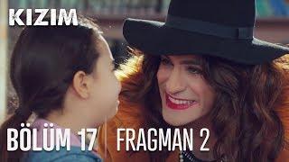 Kızım 17. Bölüm 2. Fragmanı