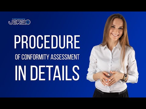 The procedure of conformity assessment in details.