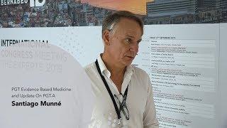 Santiago Munné. PGT Evidence Based Medicine And Update On PGT-A. Instituto Bernabeu