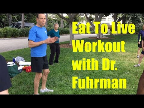 Eat To Live Workout With Dr  Fuhrman