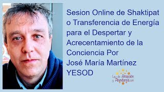 Sesion Online de Shaktipat o Transferencia de Energia para el Despertar Por Jose Maria Mar ...