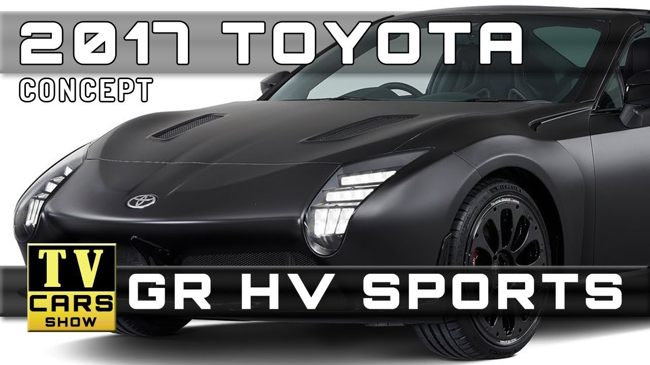 2017 Toyota Gr Hv Sports Concept Release Dates And Prices