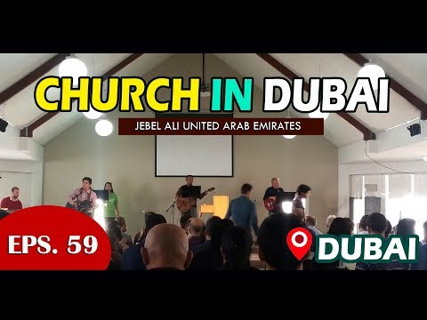 Going to Church in Dubai Jebel Ali United Arab Emirates