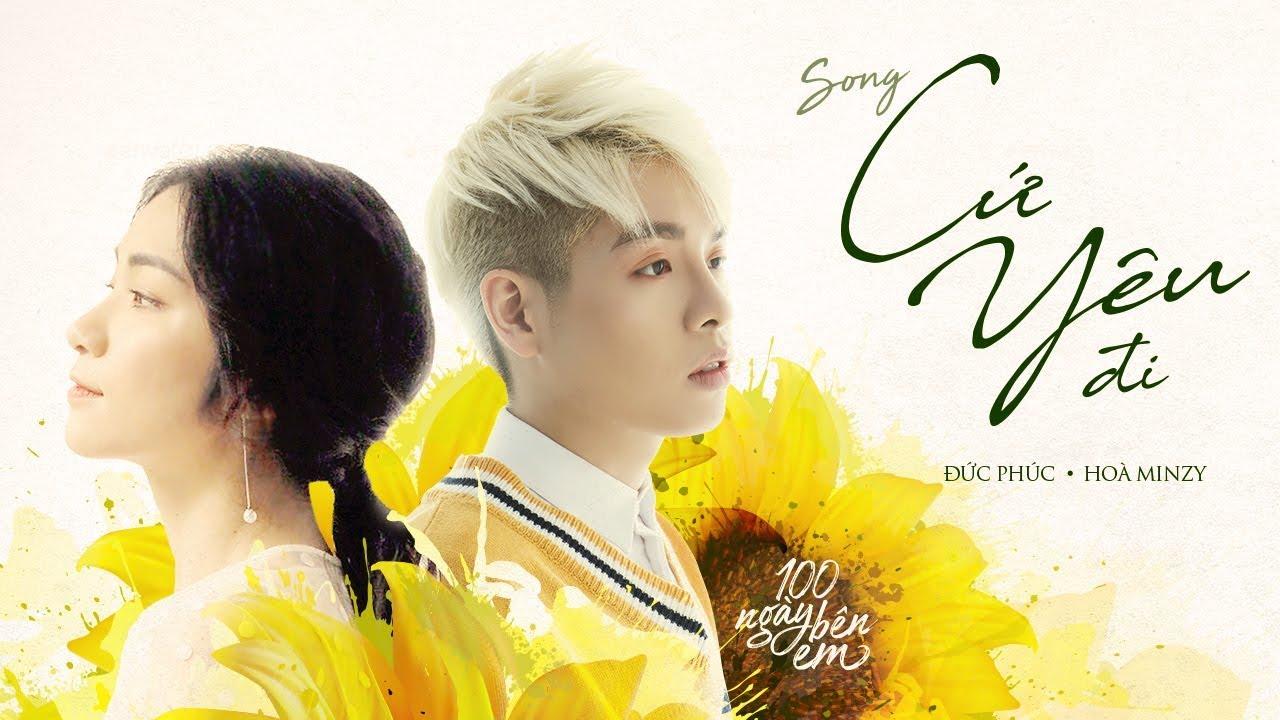 Cứ Yêu Đi – Đức Phúc ft Hòa Minzy (OST 100 Ngày Bên Em)