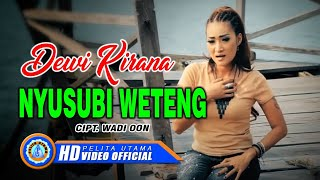 Dewi Kirana - NYUSUBI WETENG ( Official Music Video ) [HD]