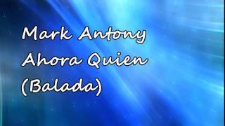 Marc Anthony - Ahora Quien (Balada) (HQ)