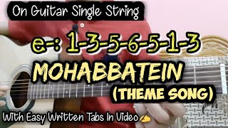 Mohabbatein Movie Theme Song  On Guitar Single String  With Easy Written Tabs In Video