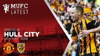 Manchester United V Hull City Preview
