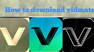 How to download vidmate 2018||by Everything is on  channel