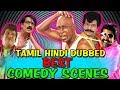 Tamil Hindi Dubbed Best Comedy Scenes | South Indian Hindi Dubbed Best Comedy Scenes