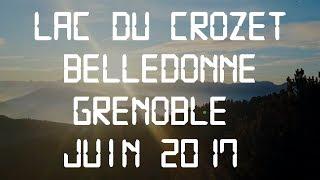LAC DU CROZET - BELLEDONNE - GRENOBLE - JUIN 2017