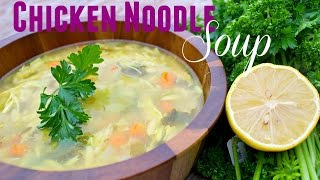 How To: Healthy Chicken Noodle Soup