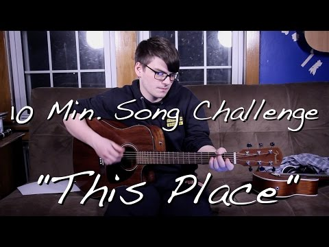 10 Minute Song Challenge  This Place Original