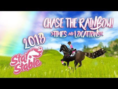 Chase the Rainbow || Times & Locations 2018 || Star Stable