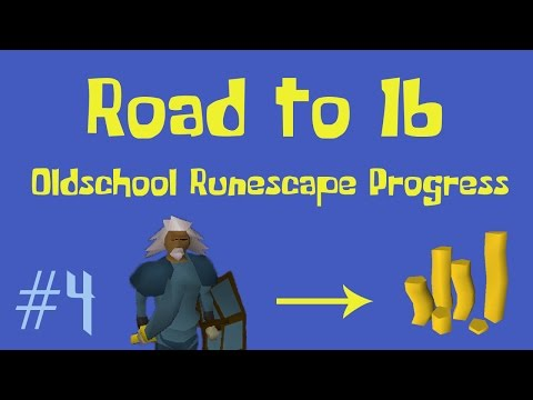 [OSRS] Road to 1B from nothing - Oldschool Runescape Progress Video - Ep 4