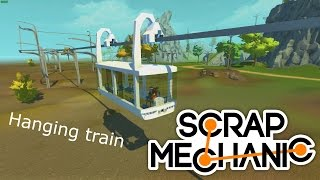 Scrap Mechanic Hanging train