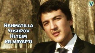 Rahmatilla Yusupov - Ketgim kelmayapti | Рахматилла Юсупов - Кетгим келмаяпти
