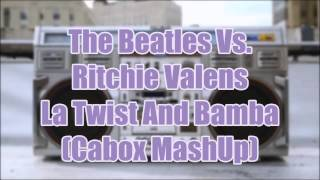 The Beatles Vs. Ritchie Valens - La Twist And Bamba (Cabox MashUp)