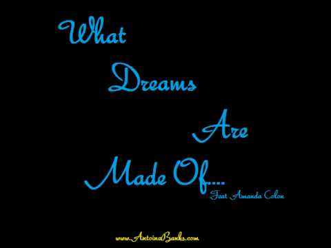 Antoine Banks- What Dreams Are Made Of feat. Amanda Colon