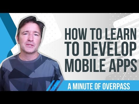 How to Learn to Develop Mobile Apps – A Minute of Overpass – App Creators in the UK