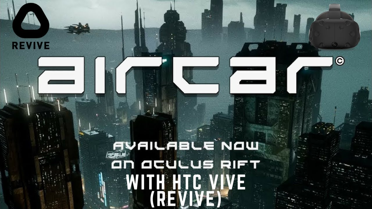 Aircar Vr Blade Runner City Htc Vive Ita Youtube