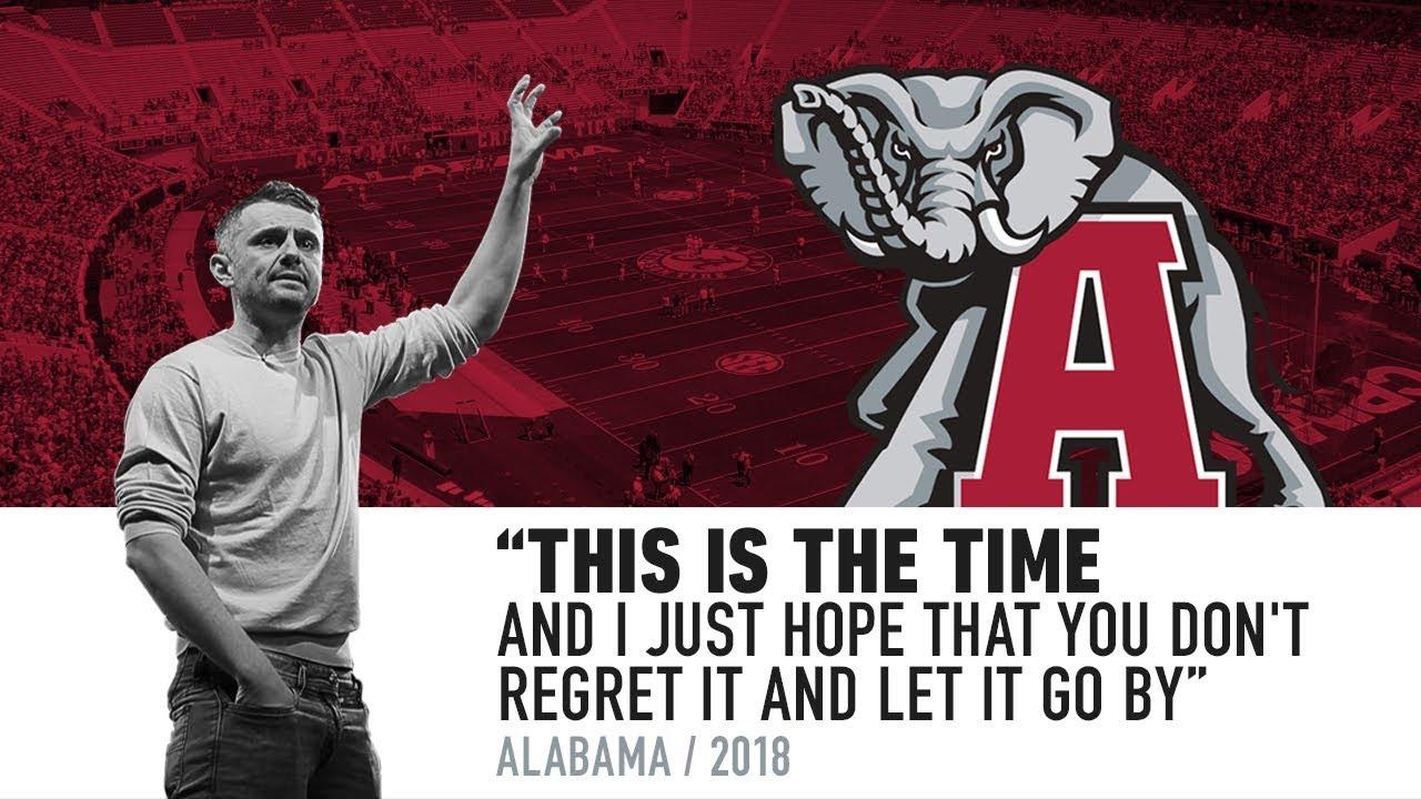 04c4e1b0401 NOW is your time - Speech to Alabama Football Team | Gary Vaynerchuk ...