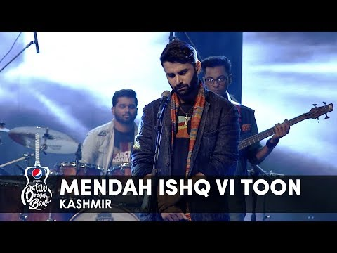 Kashmir | Mendah Ishq Vi Toon | Episode 6 | Pepsi Battle of the Bands | Season 2