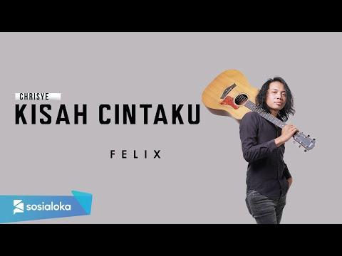 Kisah Cintaku - Chrisye ( Felix Irwan Cover )