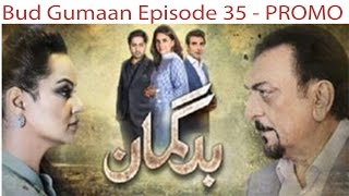 Bud Gumaan Episode 35 Promo HD Hum Tv Dramas 8 November 2016 #SafiProductions