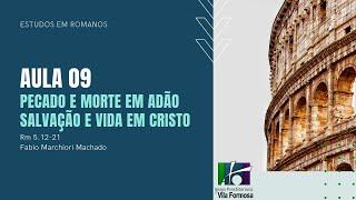 ESCOLA DOMINICAL - PECADO e MORTE em ADÃO  SALVAÇÃO e VIDA em CRISTO 26-07-2020