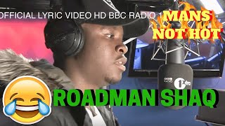 FIRE IN THE BOOTH - Roadman SHAQ - Mans Not Hot (sqqqqr) Oficcial Lyrics HD BBC R1
