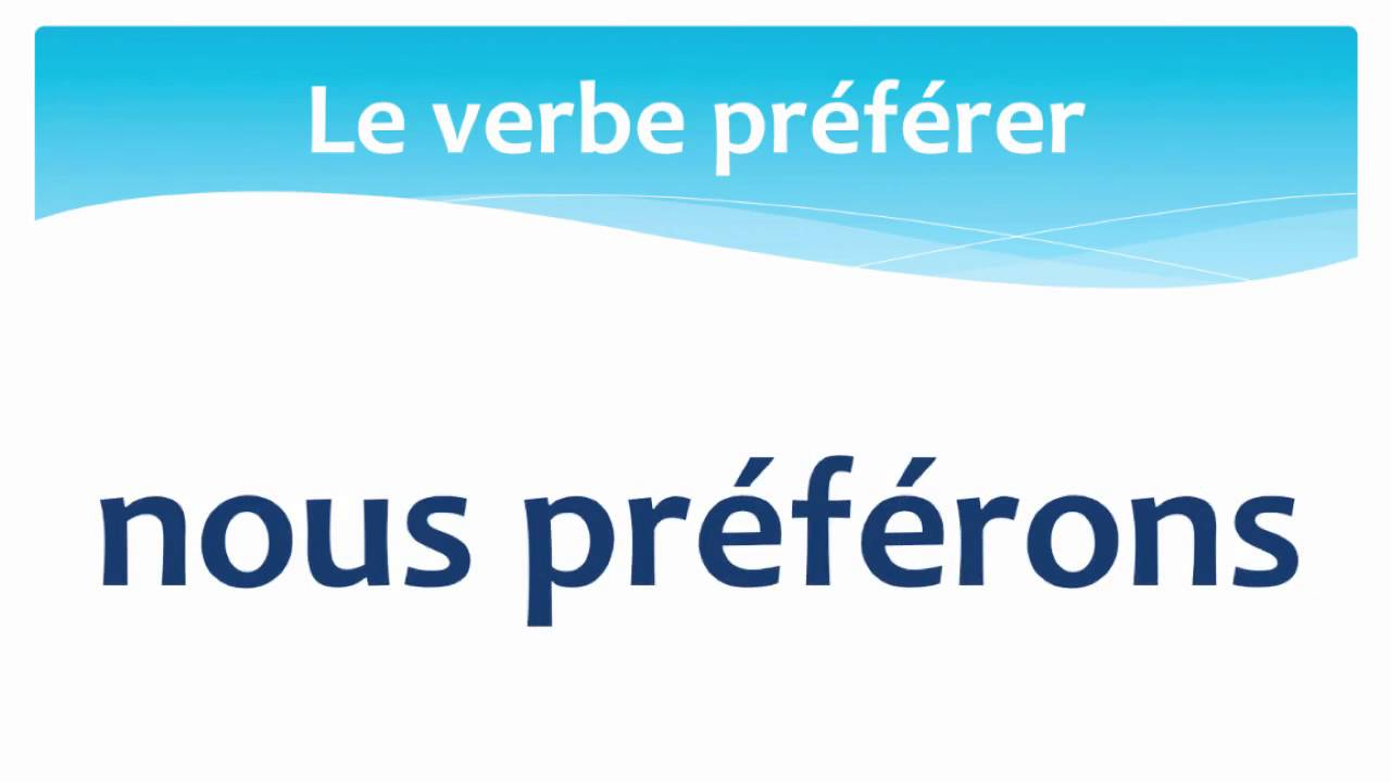 The Verb To Prefer In French Present Tense Le Verbe Preferer En Francais Au Present Youtube