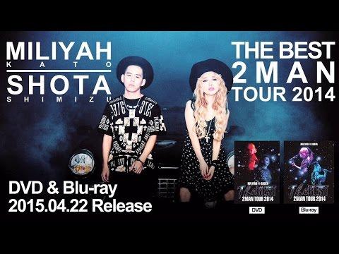 加藤ミリヤ・清水翔太 『THE BEST 2 MAN TOUR 2014』 4/22 Release!!