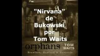 Nirvana de Bukowski por Tom Waits  (subtítulos español)