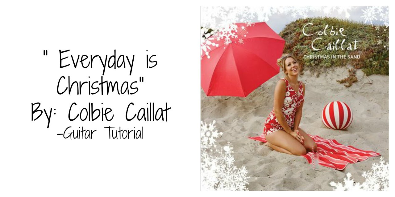 Everyday is Christmas by Colbie Caillat Guitar Tutorial - YouTube