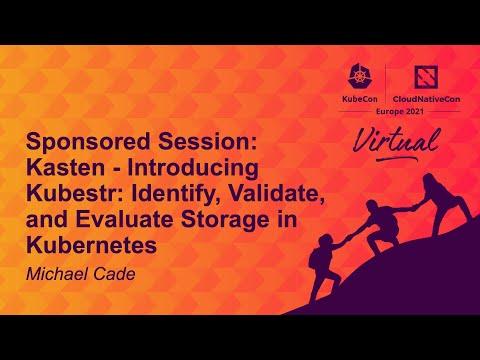 Kasten - Introducing Kubestr: Identify, Validate, & Evaluate Storage in Kubern...