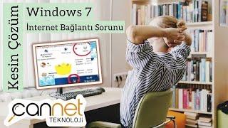Windows 7 İnternet Bağlantı Sorunu [Çözümü]