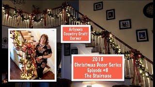 Christmas Decor Series: Ep. #8: Christmas Staircase w/Pine & Ornament Garland