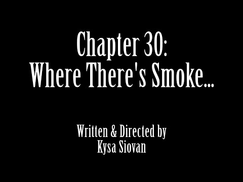 SNS: Chapter 30 - Where There's Smoke