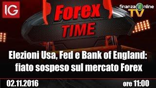 Forex Time: Elezioni Usa, Fed e Bank of England: fiato sospeso sul mercato Forex