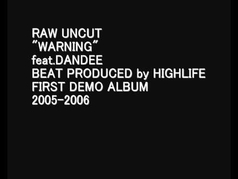 "RAW UNCUT ""WARNING"" feat.DANDEE"