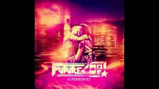 Futurecop! - Superheroes feat. Kristine (Acoustic Version)