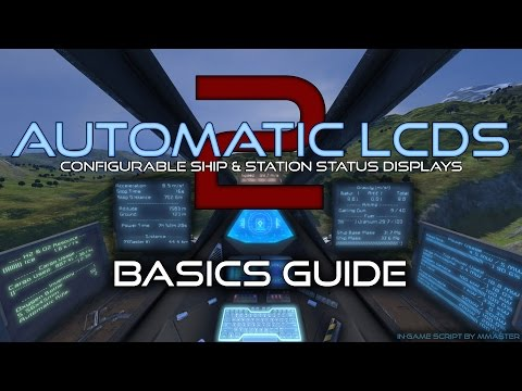 Space Engineers - Automatic LCDs 2 Basics Guide